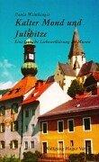 9783902400000: Kalter Mond und Julihitze. Hardcover-Ausgabe: Eine lyrische Liebeserkl�rung an Murau
