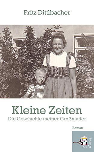 9783902406934: Kleine Zeiten: Die Geschichte meiner Gro�mutter