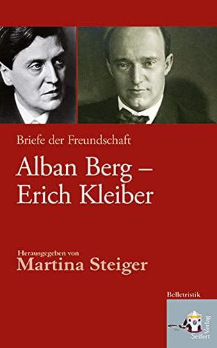 Alban Berg - Erich Kleiber: Briefe der Freundschaft (Hardback): Alban Berg, Erich Kleiber