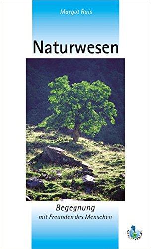 9783902418012: Naturwesen - Begegnung mit Freunden des Menschen