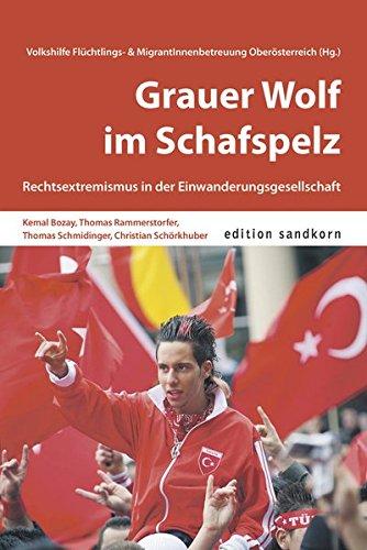 9783902427847: Grauer Wolf im Schafspelz: Rechtsextremismus in der Einwanderungsgesellschaft