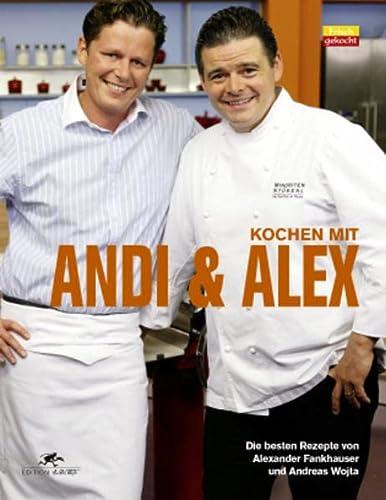 9783902469151: Kochen mit Andi & Alex: Die besten Rezepte von Alexander Fankhauser und Andreas Wojta