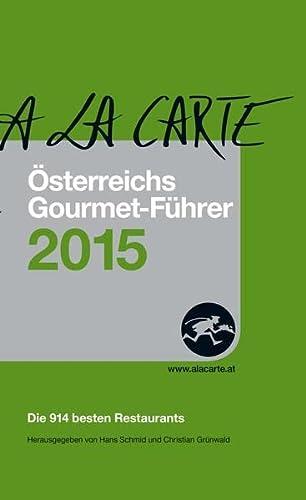 9783902469533: A la Carte - Österreichs Gourmet-Führer 2015: inkl. Delikatessen-Führer 2015 und Weinführer 2015