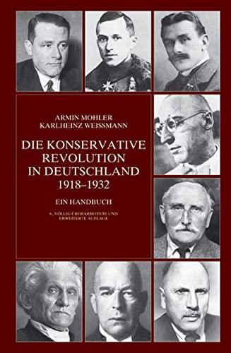 Die Konservative Revolution in Deutschland 1918 - 1932: Armin Mohler