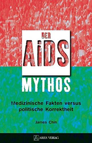 Der Aids-Mythos: Medizinische Fakten versus politische Korrektheit: James Chin