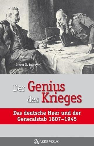 9783902475510: Der Genius des Krieges: Das deutsche Heer und der Generalstab 1807-1945