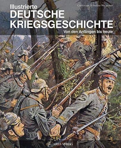 9783902475725: Illustrierte deutsche Kriegsgeschichte: Von den Anfängen bis heute