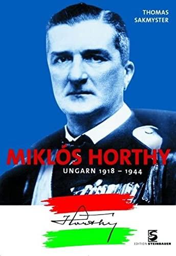 9783902494146: Mikós Horthy: Ungarn 1918 -1944
