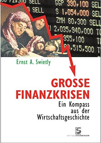 9783902494412: Große Finanzkrisen: Ein Kompass aus der Wirtschaftsgeschichte