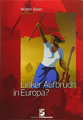 9783902494696: Linker Aufbruch in Europa?