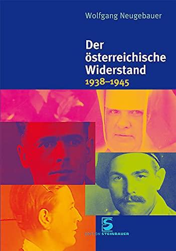 9783902494740: Der österreichische Widerstand 1938-1945