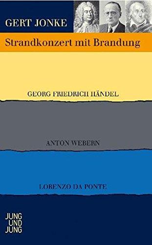 9783902497079: Strandkonzert mit Brandung. Georg Friedrich Händel - Anton Webern - Lorenzo da Ponte