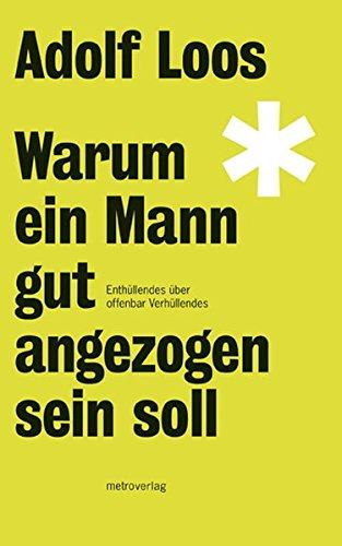 Warum ein Mann gut angezogen sein soll (390251762X) by Adolf Loos