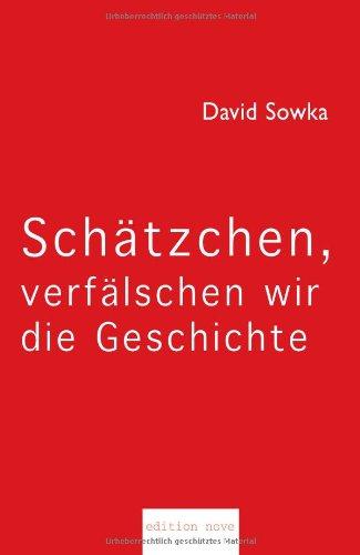 9783902518057: Schatzchen, Verfalschen wir die Geschichte (German Edition)