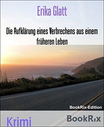 9783902518514: Die Aufklärung eines Verbrechens aus einem früheren Leben (German Edition)