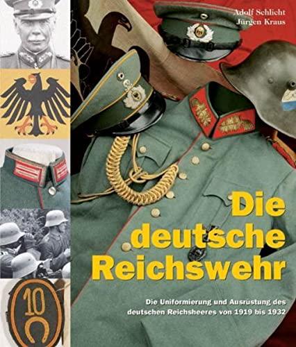 9783902526007: Die Uniformierung und Ausrüstung des deutschen Reichsheeres von 1919 bis 1932. Kataloge des Bayerischen Armeemuseums Ingolstadt ; Band 4.
