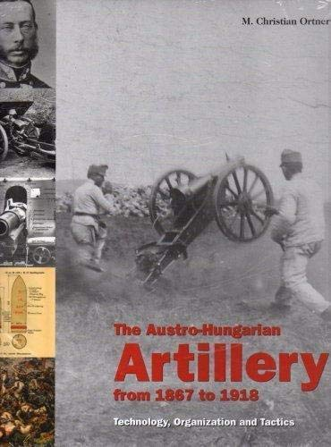 AUSTRO-HUNGARIAN ARTILLERY FROM 1867-1918: Dr. M. Christian