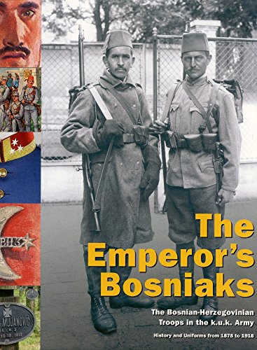 THE EMPEROR'S BOSNIAKS ; The Bosnian-Herzegovinian Troops in the KuK Army ; History and ...