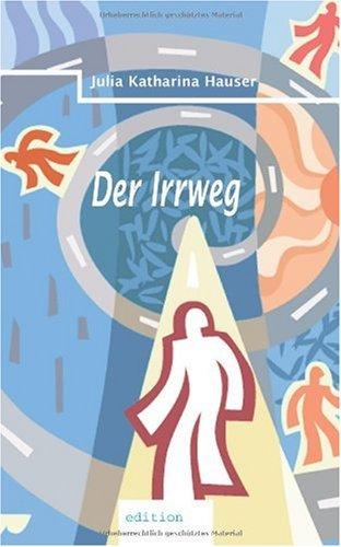 9783902528896: Der Irrweg (German Edition)