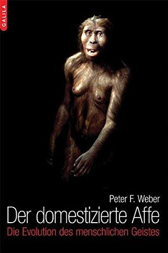 9783902533319: Der domestizierte Affe: Die Evolution des menschlichen Geistes
