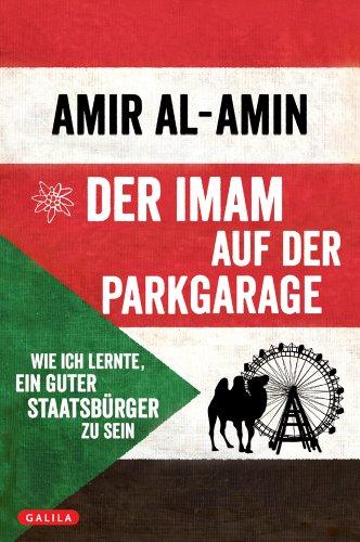 Der Imam auf der Parkgarage: Wie ich: Al-Amin, Amir