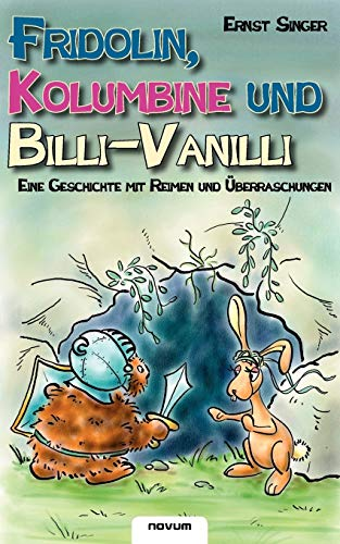 Fridolin, Kolumbine und Billi-Vanilli (German Edition): Dr. Ernst Singer