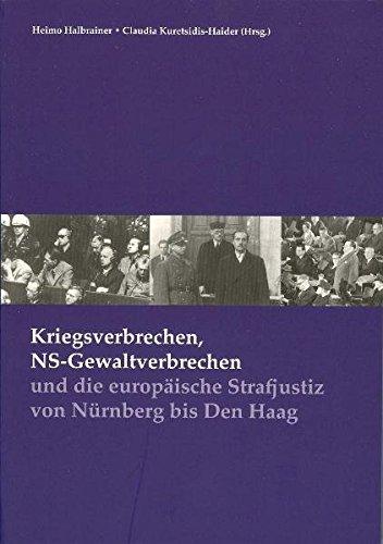 9783902542045: Kriegsverbrechen, NS-Gewaltverbrechen und die europäische Strafjustiz von Nürnberg bis Den Haag