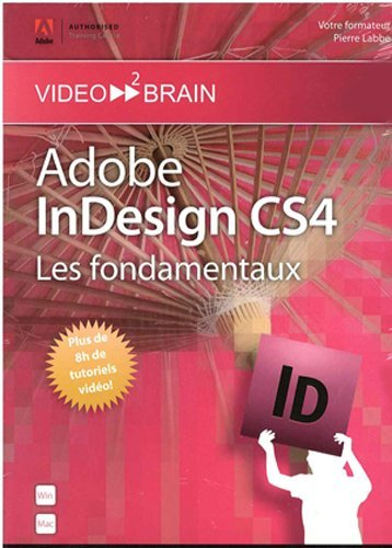 9783902550286: Adobe InDesign CS4 : Les fondamentaux (Pierre Labbe)