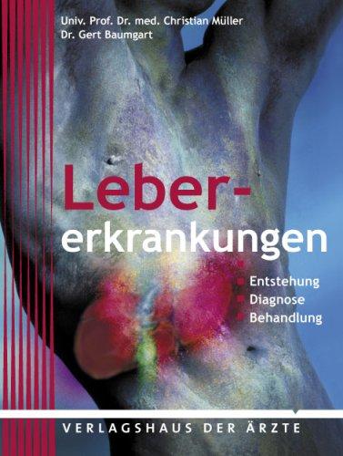 9783902552112: Beleidigte Leber: Hepatitis, Zirrhose, Leberkarzinom & Co. Eine Orientierungshilfe für Patienten und Laien