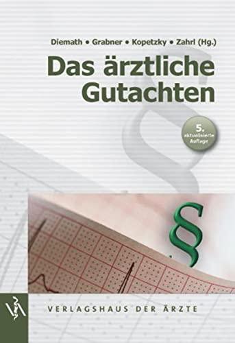 Das ärztliche Gutachten: Hans Erich Diemath