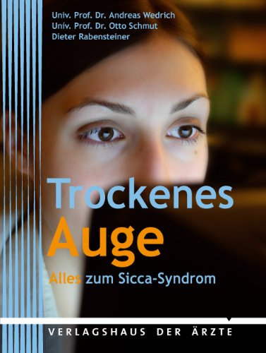 9783902552426: Trockenes Auge: Alles zum Sicca-Syndrom