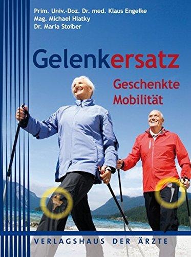 9783902552648: Geschenkte Mobilität: Schmerzfrei mit Gelenkersatz