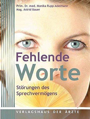 Fehlende Worte: Störungen des Sprechvermögens von Monika: Monika Rupp-Adelmann (Autor),