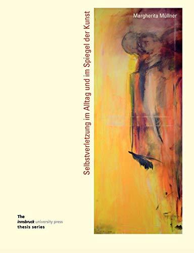 9783902571502: Selbstverletzung im Alltag und im Spiegel der Kunst (German Edition)