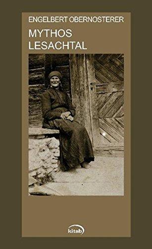 9783902585233: Mythos Lesachtal: Eine literarische Annäherung