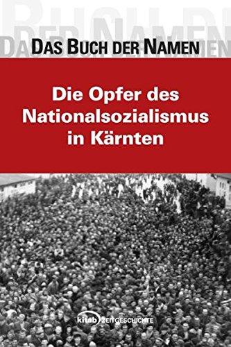 9783902585530: Das Buch der Namen: Die Opfer des Nationalsozialismus in K�rnten