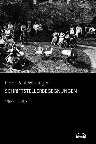 Schriftstellerbegegnungen - Peter Paul Wiplinger
