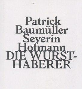 Patrick Baumuller, Severin Hofmann: Die Wurst-Haberer: Mayerhofer, Elisabeth et al; Text