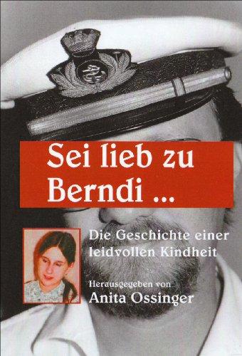9783902598837: Sei lieb zu Berndi...