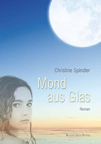 Mond aus Glas: Christine Spindler