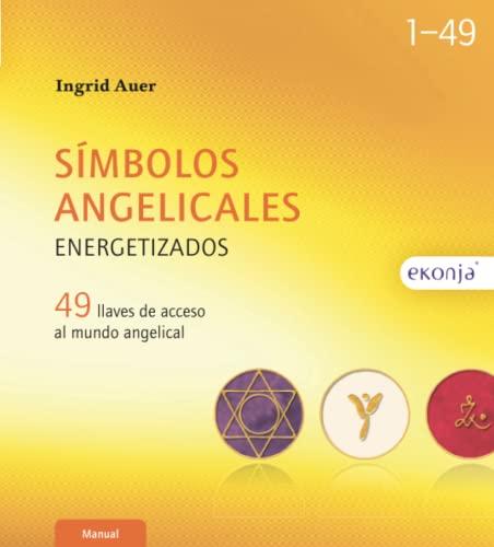9783902636713: Simbolos angelicales energetizados: 49 llaves de acceso al mundo angelical (Spanish Edition)