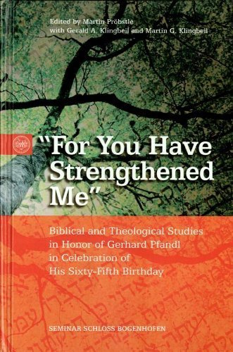For You Have Strengthened Me Biblical and Theological Studies in Honor of Gerhard Pfandl in ...