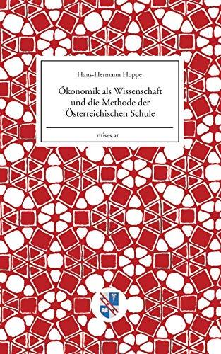 9783902639295: Ökonomik als Wissenschaft und die Methode der Österreichischen Schule (Mises.at) (German Edition)