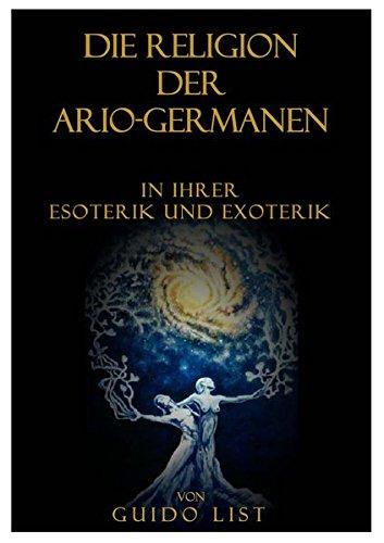 9783902640499: Religion der Ario-Germanen in ihrer Esoterik und Exoterik