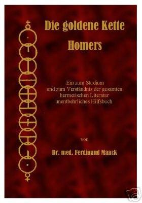 9783902640529: Die goldene Kette Homers. Ein zum Studium und zum Verständnis der gesamten hermetischen Literatur unentbehrliches Hilfsbuch.