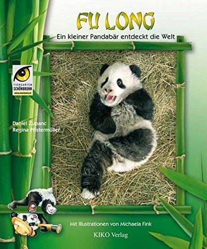 9783902644015: Fu Long: Ein kleiner Pandabär entdeckt die Welt