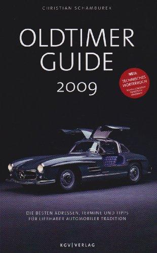 9783902645241: Oltimer Guide 2009: Die besten Adressen, Termine und Tipps für Liebhaber automobiler Tradition