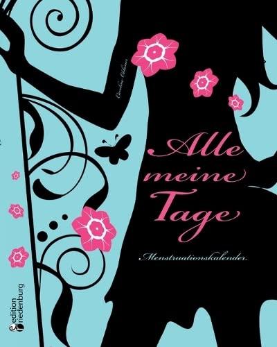 9783902647511: Alle meine Tage - Menstruationskalender