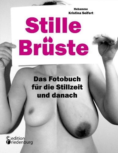9783902647740: Stille Brüste - Das Fotobuch für die Stillzeit und danach (German Edition)