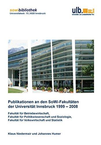 9783902652096: Publikationen an den SoWi-Fakultäten der Universität Innsbruck 1999 - 2008: Fakultät für Betriebswirtschaft, Fakultät für Politikwissenschaft und Soziologie, Fakultät für Volkswirtschaft und Statistik
